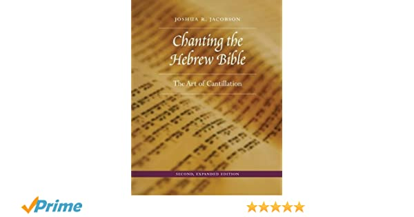 Chanting the Hebrew Bible, Second, Expanded Edition: The Art of