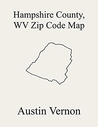 hampshire county wv map Hampshire County West Virginia Zip Code Map Includes Bloomery hampshire county wv map