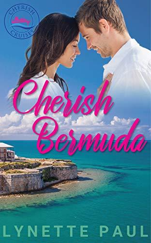 Cherish Bermuda: A Love Story at Sea (Cherish Cruises Sweet Romances Book 1)
