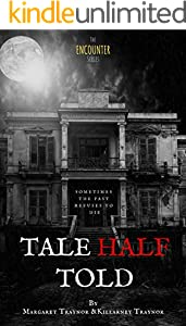 Tale Half Told (The Encounter Series Book 1)