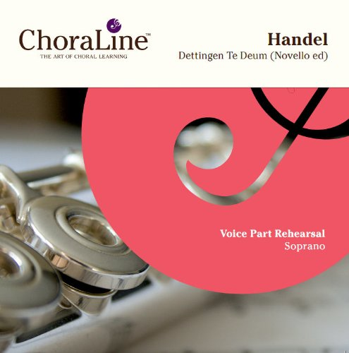 Handel Dettingen Te Deum (Novello Edition) SOPRANO Rehearsal CD