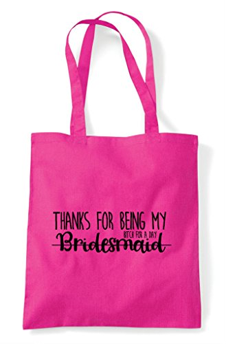 My A Bitch For Statement Tote Bridesmaid Thanks Shopper Fuschia Day Being Bag fEFXqAx6