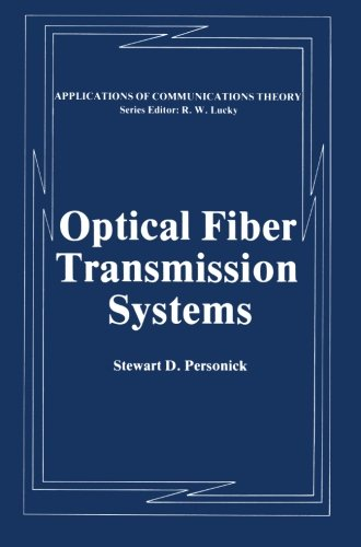 Optical Fiber Transmission Systems (Applications of Communications - Optical Transmission Systems Fiber