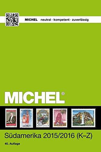 MICHEL-Katalog Südamerika K-Z ÜK 3/2: in Farbe Gebundenes Buch – 6. November 2015 Schwaneberger 3954021358 Sammlerkataloge Briefmarkenkataloge