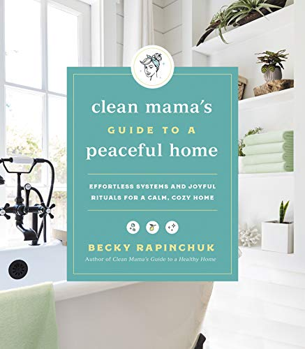 Book Cover: Clean Mama's Guide to a Peaceful Home: Effortless Systems and Joyful Rituals for a Calm, Cozy Home