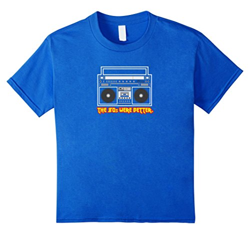 unisex-child The 80s Were Better vintage music boombox tee shirt gift 6 Royal (Ghetto Kids Halloween Costume)