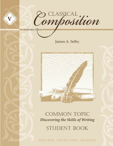 Classical Composition Common Topic Stage Student Book: Discovering the Skills of Writing (Classical Composition compare prices)