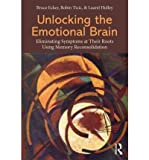 img - for Unlocking the Emotional Brain: Eliminating Symptoms at Their Roots Using Memory Reconsolidation (Paperback) - Common book / textbook / text book