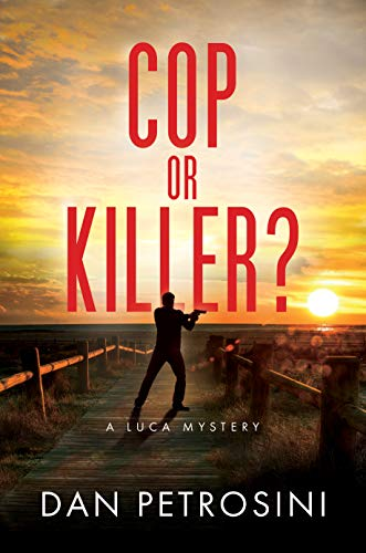 Breaking the law to protect your family seems reasonable, until it's not….Dan Petrosini's new release: Cop Or Killer? (A Luca Mystery Book 6)