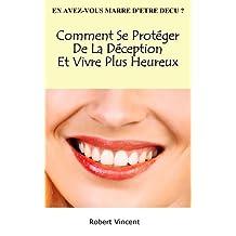 Comment Se Protéger De La Déception Et Vivre Plus Heureux (French Edition)