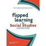 Flipped Learning for Social Studies Instruction