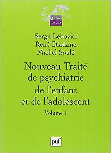 Téléchargement Nouveau traité de psychiatrie de l'enfant et de l'adolescent  4 volumes pdf