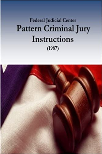 Federal Judicial Center Pattern Criminal Jury Instructions 1987