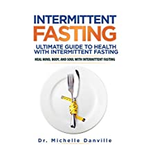 Intermittent Fasting:     Ultimate Guide to Health with Intermittent Fasting: Heal Mind, Body, and Soul with Intermittent Fasting