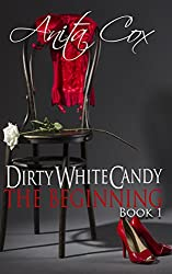 The Beginning (Dirty White Candy Book 1)