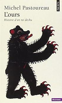 L'Ours : histoire d'un roi déchu par Pastoureau