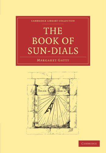 The Book of Sun-Dials (Cambridge Library Collection - Technology)