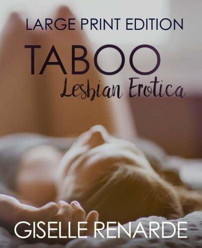 Taboo Lesbian Erotica: Large Print Edition