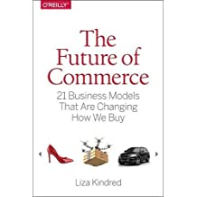 The Future of Commerce: 21 Business Models That Are Changing How We Buy
