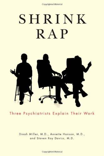 Shrink Rap: Three Psychiatrists Explain Their Work