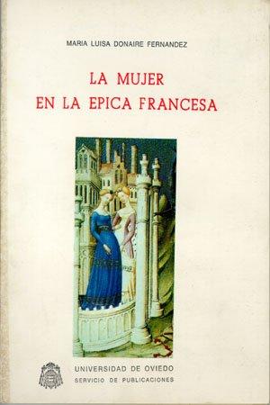 La mujer en la épica francesa: Amazon.es: Mª Luisa Donaire ...