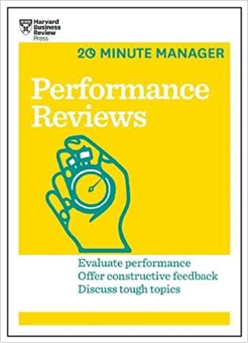 Performance Reviews (Hbr 20-Minute Manager Series): Harvard