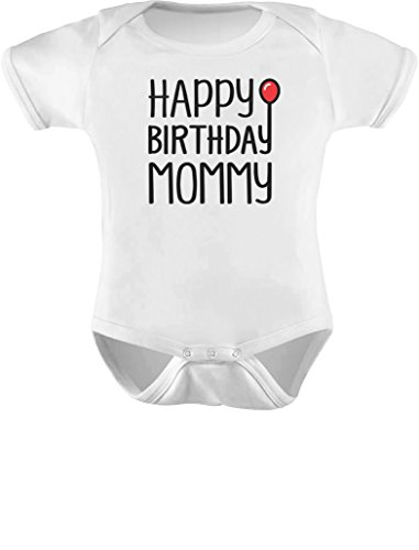 Tstars Happy Birthday Mommy Cute Boy/Girl Infant Moms Gift Baby Bodysuit