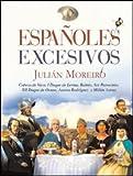 Españoles Excesivos (Clio. Crónicas de la Historia)