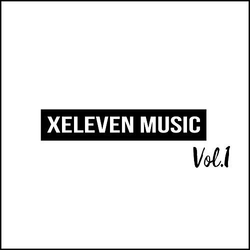 Xeleven - Xeleven Music, Vol. 1 (2017)
