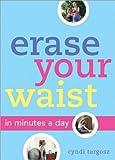 Erase Your Waist, Cyndi Targosz, 140220261X