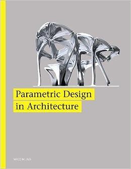 Parametric Design for Architecture: Wassim Jabi, Brian