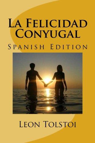 La Felicidad Conyugal (Spanish Edition) [Leon Tolstoi] (Tapa Blanda)