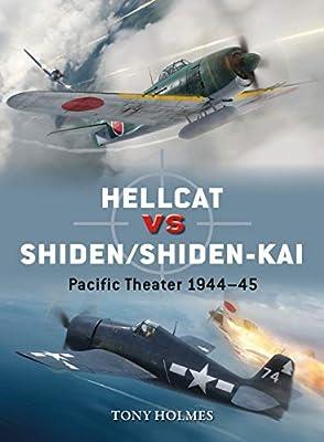 Hellcat vs Shiden/Shiden-Kai: Pacific Theater 1944–45 (Duel Book 91)