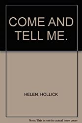 COME AND TELL ME.