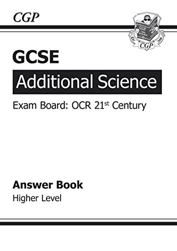 GCSE Additional Science OCR 21st Century Answers (for Workbook) - Higher (A*-G Course)