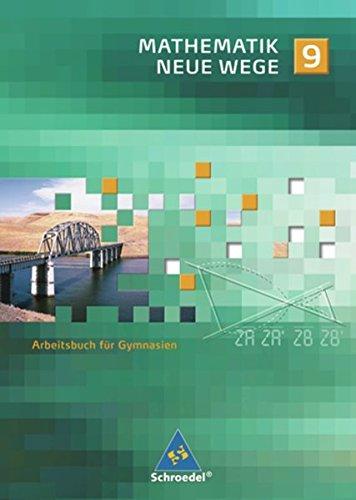 Mathematik Neue Wege SI - Ausgabe 2009 für Nordrhein-Westfalen und Schleswig-Holstein: Arbeitsbuch 9: passend zum Kernlehrplan G8