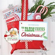 Read Online Farm Chicks Christmas Merry Ideas for the Holidays [HC,2010] PDF