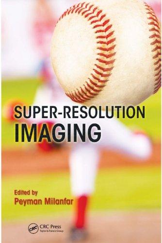 Download Super-Resolution Imaging (Digital Imaging and Computer Vision) Pdf