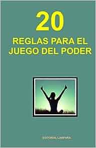 20 Reglas para el juego del Poder (Spanish Edition): Anonimo ...