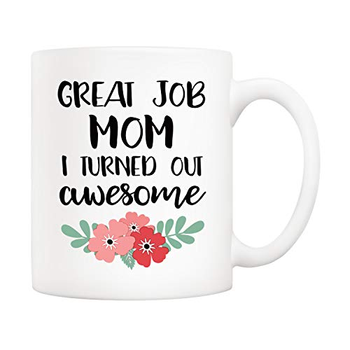 5Aup Christmas Gifts Funny Mom Coffee Mug, Great Job Mom I Turned Out Awesome Novetly Ceramic Cups 11Oz, Unique Birthday and Holiday Gifts for Mom Mother Wife Women