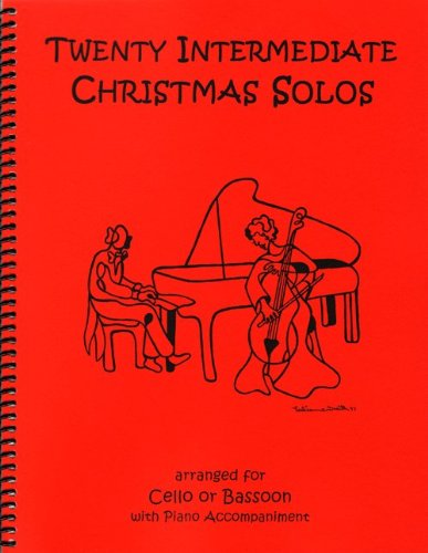 Twenty Intermediate Christmas Solos for Cello or Bassoon & Piano