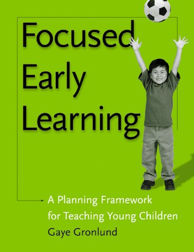 Focused Early Learning: A Planning Framework for Teaching Young Children