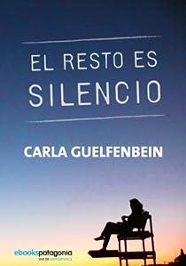 El resto es silencio par Carla Guelfenbein