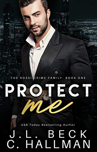 Protect Me: A Mafia Romance (The Rossi Crime Family Book 1)