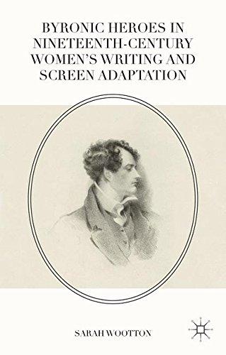 British Costume Dramas 2016 (Byronic Heroes in Nineteenth-Century Women's Writing and Screen Adaptation)