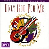 Hosanna! Music - Only God for Me: Acoustic Worship