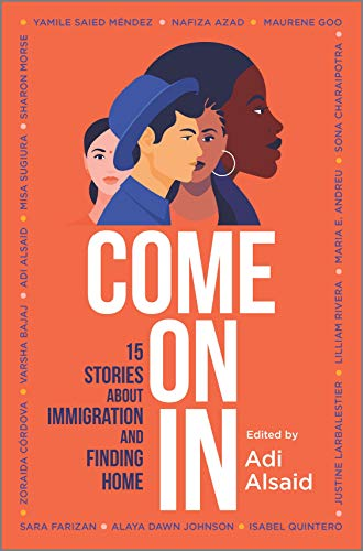 Book Cover: Come On In: 15 Stories about Immigration and Finding Home