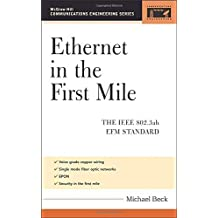 Ethernet in the First Mile: The IEEE 802.3ah EFM Standard by Michael Beck (2005-06-14)