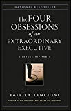 The Four Obsessions of an Extraordinary Executive: A Leadership Fable (J-B Lencioni Series)