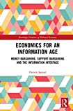Economics for an Information Age: Money-Bargaining, Support-Bargaining and the Information Interface (Routledge Frontiers of Political Economy)